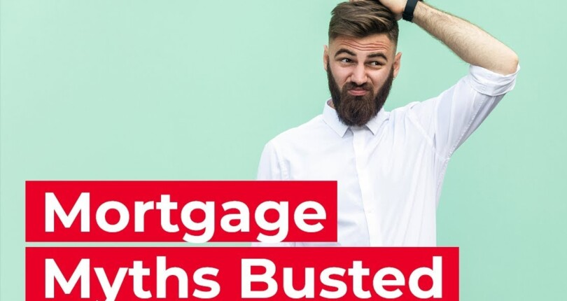 3 Common Mortgage Myths Busted
